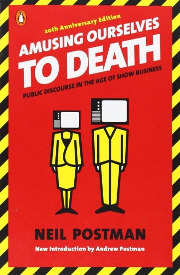 Neil-Postman-Amusing-Ourselves-to-Death-361x550